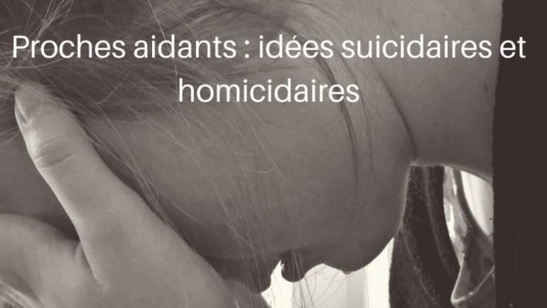 Proches aidants : idées suicidaires et homicidaires