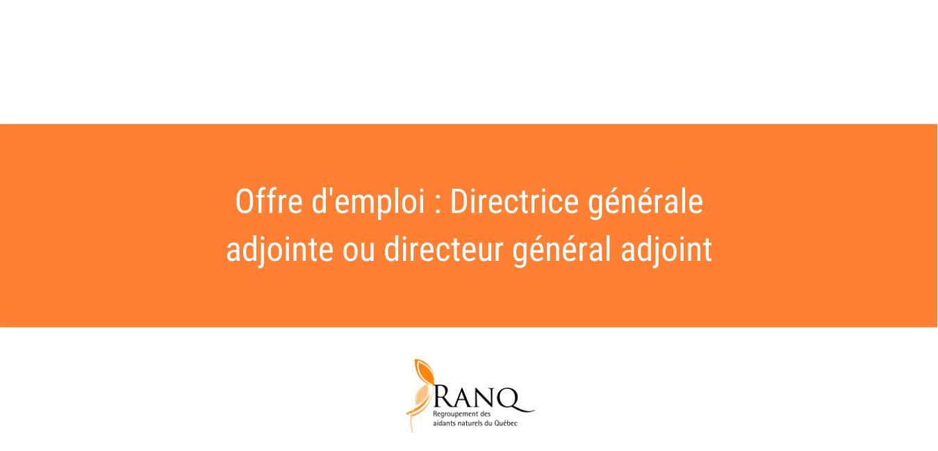 Offre d'emploi : Directrice générale adjointe ou directeur général adjoint